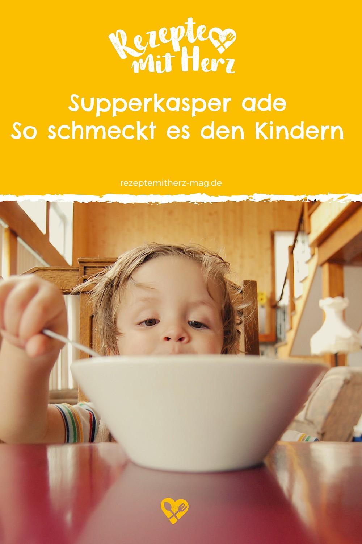 Suppenkasper ade - so schmeckt es Kindern