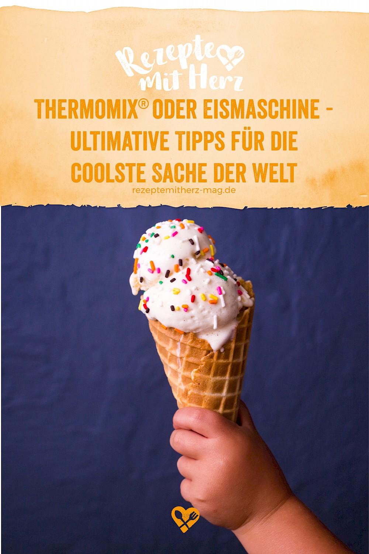 Eismaschine oder Thermomix - Tipps für die heimische Eisproduktion
