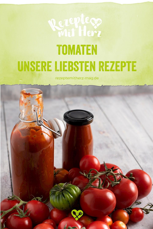 Tomaten - unsere liebsten Rezepte