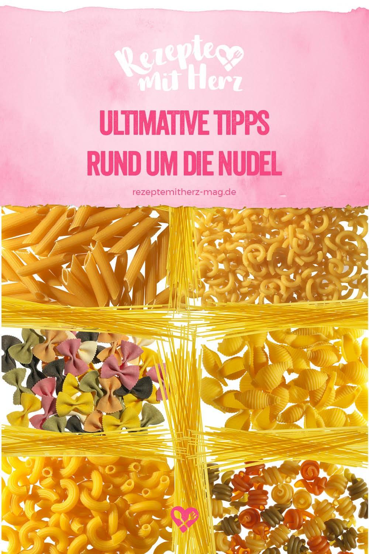 Ultimative Tipps und Rezepte rund um die Nudel