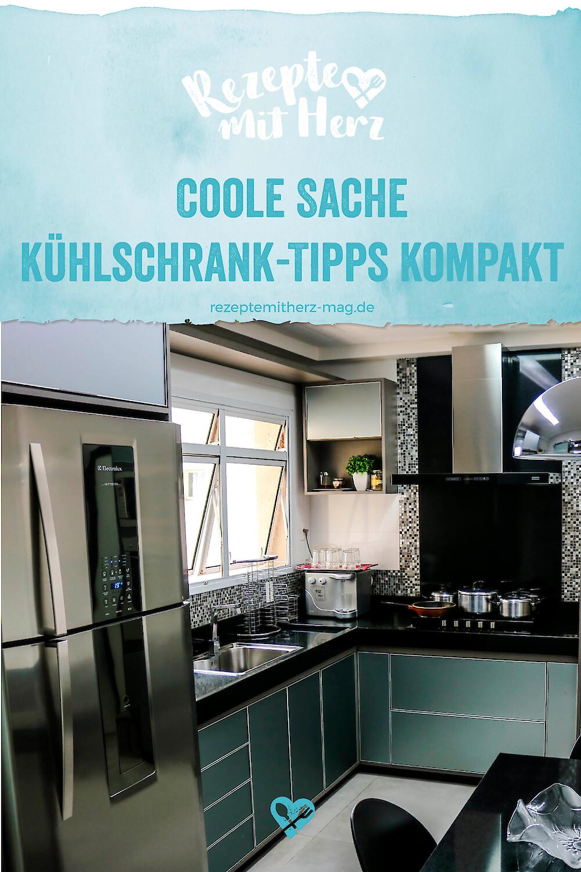 Coole Sache - Kühlschrank-Tipps kompakt