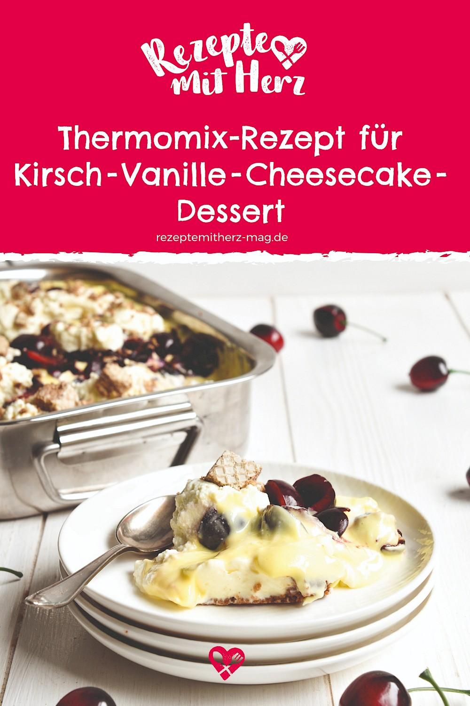 Kirsch-Vanille-Cheesecake-Dessert. Thermomix-Rezept